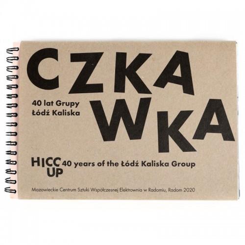 Czkawka. 40 lat Łodzi...